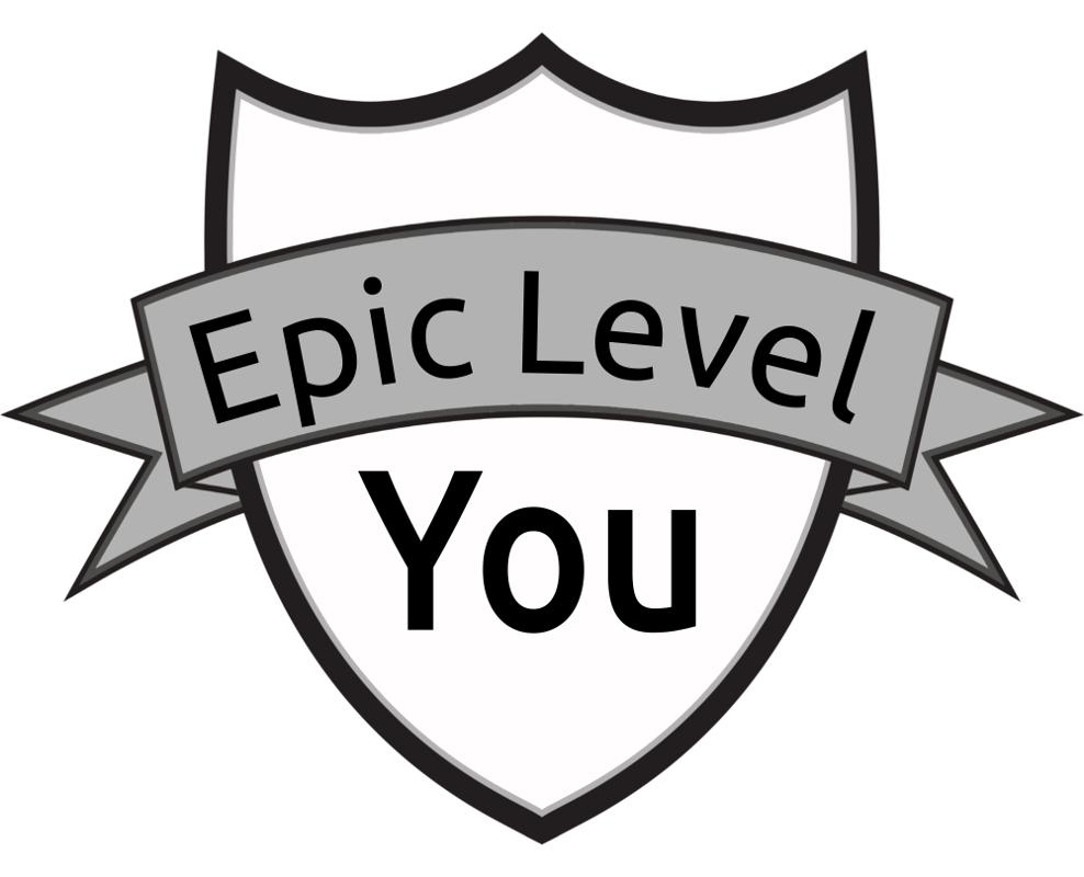 Epic Level You